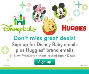 Disney Baby Huggies - Get special offers from Huggies and Disney Baby along with samples, coupons, and exclusive deals!